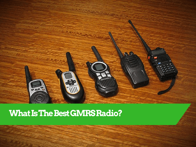 Best Gmrs Radio 2019 What Is The Best GMRS Radio In 2019?