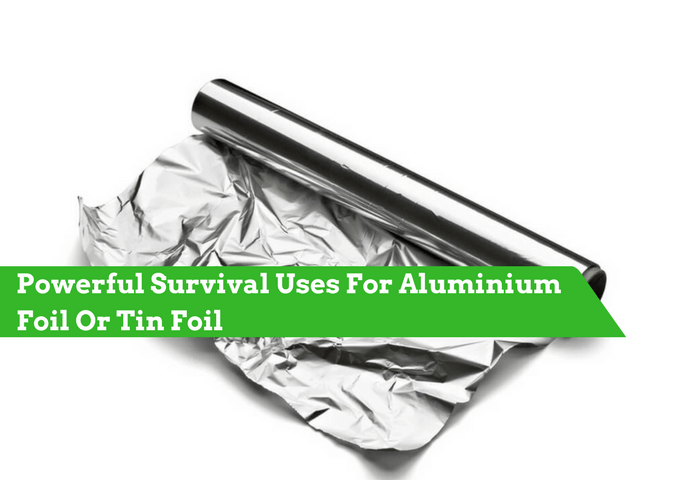 Survival uses for Tin Foil, Survival Uses For aluminium foil